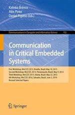 Communication in Critical Embedded Systems : First Workshop, WoCCES 2013, Brasília, Brazil, May, 10, 2013, Second Workshop, WoCCES 2014, Florianópolis