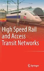 High Speed Rail and Access Transit Networks