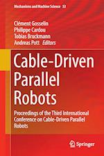 Cable-Driven Parallel Robots : Proceedings of the Third International Conference on Cable-Driven Parallel Robots