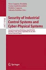 Security of Industrial Control Systems and Cyber-Physical Systems : Second International Workshop, CyberICPS 2016, Heraklion, Crete, Greece, September