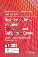 New perspectives on career counseling and guidance in Europe : Building careers in changing and diverse societies
