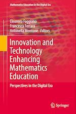 Innovation and Technology Enhancing Mathematics Education (Mathematics Education in the Digital Era, nr. 9)