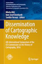 Dissemination of Cartographic Knowledge (Lecture Notes in Geoinformation And Cartography)