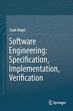 Software Engineering: Specification, Implementation, Verification