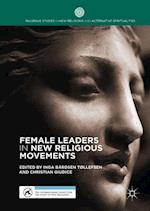 Female Leaders in New Religious Movements (Palgrave Studies in New Religions and Alternative Spiritualities)