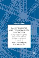 Family Business and Technological Innovation : Empirical Insights from the Italian Pharmaceutical Industry