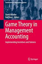 Game Theory in Management Accounting : Implementing Incentives and Fairness