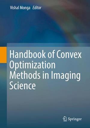 Handbook of Convex Optimization Methods in Imaging Science