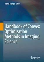 Handbook of Convex Optimization Methods in Imaging Science