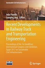 Recent Developments in Railway Track and Transportation Engineering : Proceedings of the 1st GeoMEast International Congress and Exhibition, Egypt 201