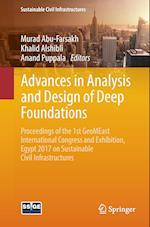 Advances in Analysis and Design of Deep Foundations : Proceedings of the 1st GeoMEast International Congress and Exhibition, Egypt 2017 on Sustainable