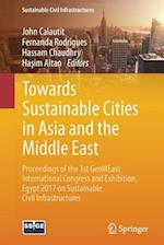 Towards Sustainable Cities in Asia and the Middle East : Proceedings of the 1st GeoMEast International Congress and Exhibition, Egypt 2017 on Sustaina