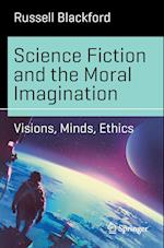 Science Fiction and the Moral Imagination (Science and Fiction)