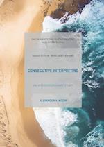 Consecutive Interpreting : An Interdisciplinary Study
