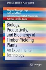 Biology, Productivity and Bioenergy of Timber-Yielding Plants (Springerbriefs in Plant Science)