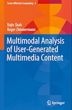 Multimodal Analysis of User-Generated Multimedia Content (Socio Affective Computing, nr. 6)