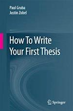 How To Write Your First Thesis