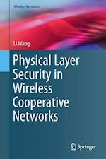 Physical Layer Security in Wireless Cooperative Networks (Wireless Networks)
