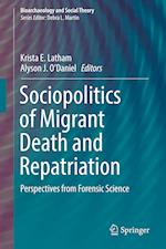 Sociopolitics of Migrant Death and Repatriation : Perspectives from Forensic Science