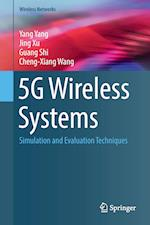 5G Wireless Systems : Simulation and Evaluation Techniques
