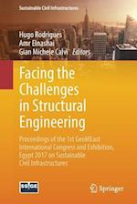 Facing the Challenges in Structural Engineering : Proceedings of the 1st GeoMEast International Congress and Exhibition, Egypt 2017 on Sustainable Civ