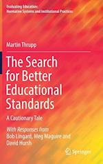 The Search for Better Educational Standards : A Cautionary Tale