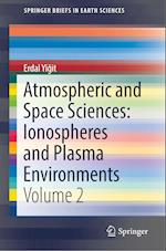 Atmospheric and Space Sciences: Ionospheres and Plasma Environments (Springerbriefs in Earth Sciences)