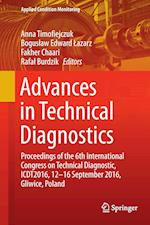 Advances in Technical Diagnostics : Proceedings of the 6th International Congress on Technical Diagnostic, ICDT2016, 12 - 16 September 2016, Gliwice,