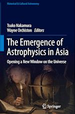 The Emergence of Astrophysics in Asia (Historical Cultural Astronomy)