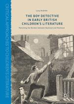 The Boy Detective in Early British Children's Literature (Critical Approaches to Children's Literature)