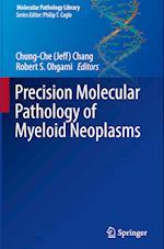 Precision Molecular Pathology of Myeloid Neoplasms (Molecular Pathology Library, nr. 12)