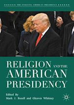 Religion and the American Presidency (Evolving American Presidency)