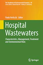 Hospital Wastewaters : Characteristics, Management, Treatment and Environmental Risks