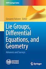 Lie Groups, Differential Equations, and Geometry : Advances and Surveys