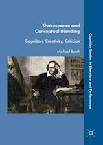 Shakespeare and Conceptual Blending (Cognitive Studies in Literature and Performance)
