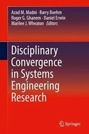 Bog, hardback Disciplinary Convergence in Systems Engineering Research af Azad M. Madni