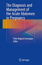 Diagnosis and Management of the Acute Abdomen in Pregnancy