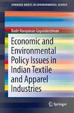Economic and Environmental Policy Issues in Indian Textile and Apparel Industries (Springerbriefs in Environmental Science)