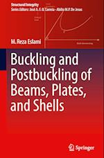 Buckling and Postbuckling of Beams, Plates, and Shells (Structural Integrity, nr. 1)