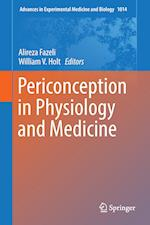 Periconception in Physiology and Medicine (ADVANCES IN EXPERIMENTAL MEDICINE AND BIOLOGY, nr. 1014)