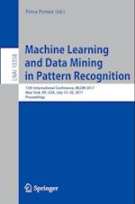Machine Learning and Data Mining in Pattern Recognition : 13th International Conference, MLDM 2017, New York, NY, USA, July 15-20, 2017, Proceedings