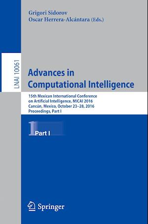 Advances in Computational Intelligence : 15th Mexican International Conference on Artificial Intelligence, MICAI 2016, Cancún, Mexico, October 23-28,