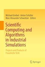 Scientific Computing and Algorithms in Industrial Simulations : Projects and Products of Fraunhofer SCAI