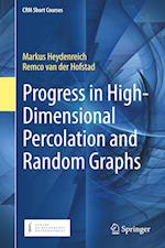 Progress in High-Dimensional Percolation and Random Graphs (Crm Short Courses)