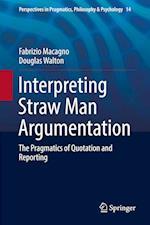 Interpreting Straw Man Argumentation (Perspectives in Pragmatics Philosophy Psychology, nr. 14)