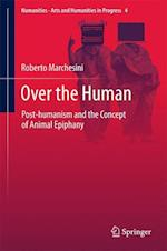 Over the Human : Post-humanism and the Concept of Animal Epiphany