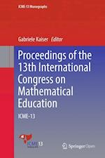 Proceedings of the 13th International Congress on Mathematical Education (Icme 13 Monographs)