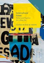 Intercultural Cities : Policy and Practice for a New Era