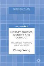 Memory Politics, Identity and Conflict (Memory Politics and Transitional Justice)