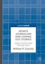 Sports Journalism and Coming Out Stories : Jason Collins and Michael Sam